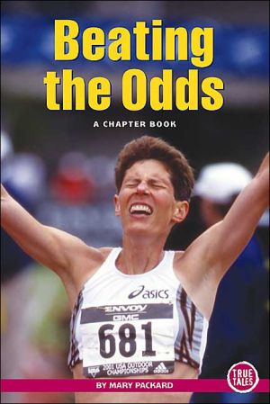 Beating the Odds book written by A Chapter Book