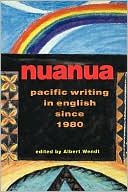 Nuanua: Pacific Writing in English since 1980 book written by Albert Wendt