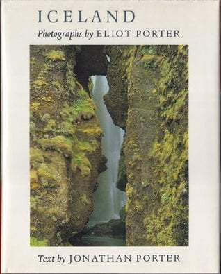 Iceland written by Eliot Porter; text by  Jonathan Porter