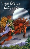 Irish Folk and Fairy Tales book written by Gordon Jarvie