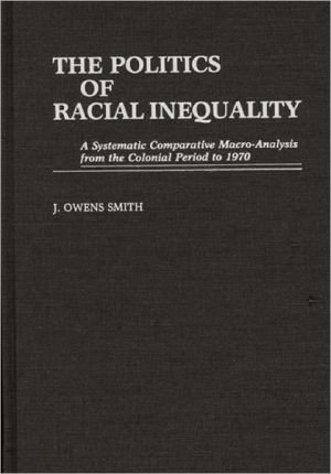 The Politics Of Racial Inequality, Vol. 22 book written by J. Owens Smith