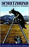 Schutzhund: Theory and Training Methods book written by Stewart Hilliard