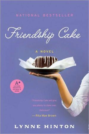Friendship Cake (Hope Springs Series #1) book written by Lynne Hinton