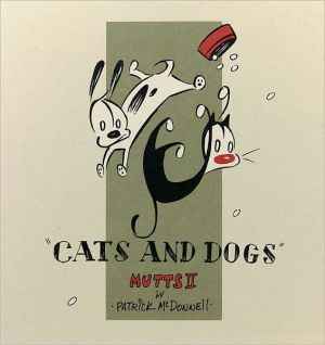 Cats and Dogs: Mutts Ii book written by Patrick McDonnell