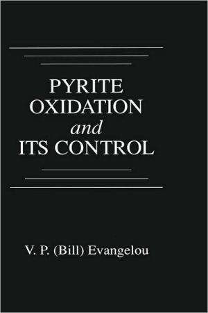 Pyrite Oxidation and Its Control written by V. P. Evangelou