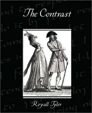 The Contrast book written by Royall Tyler