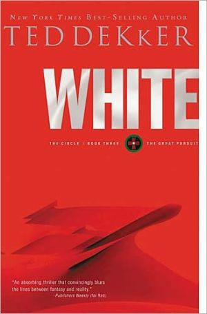 White (Circle Series #3) book written by Ted Dekker