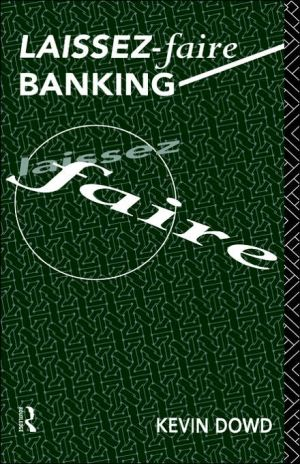 Laissez-Faire Banking book written by Kevin Dowd