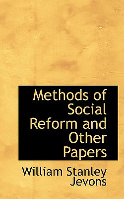 Methods of Social Reform and Other Papers book written by Jevons, William Stanley