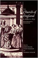 The Church of England C. 1689-C. 1833: From Toleration to Tractarianism book written by John Walsh