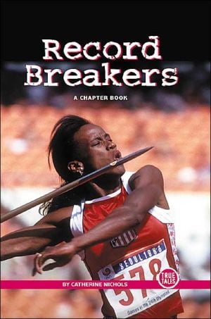 Record Breakers book written by A Chapter Book