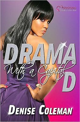 Drama with a Capital D book written by Denise Coleman
