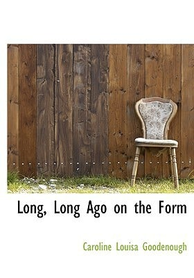 Long, Long Ago on the Form book written by Goodenough, Caroline Louisa