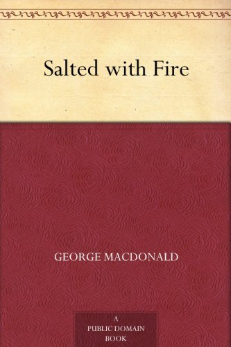 Salted with Fire written by George MacDonald
