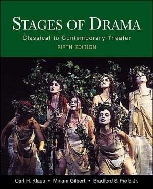 Stages of Drama: Classical to Contemporary Theater book written by Carl H. Klaus
