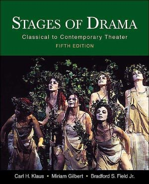 Stages of Drama: Classical to Contemporary Theater written by Carl H. Klaus