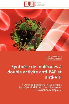 Synth Se de Mol Cules Double Activit Anti-Paf Et Anti-Vih written by Houcine Benmehdi