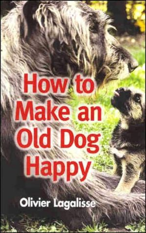 How to Make an Old Dog Happy written by Olivier Lagalisse