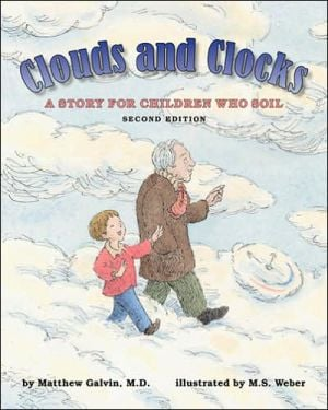 Clouds and Clocks: A Story for Children Who Soil book written by Matthew Galvin