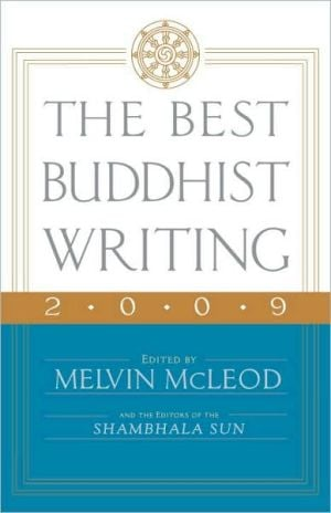 The Best Buddhist Writing 2009 book written by Melvin McLeod