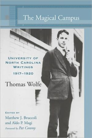 The Magical Campus: University of North Carolina Writings, 1917-1920 book written by Thomas Wolfe