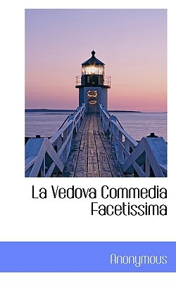 La Vedova Commedia Facetissima book written by Anonymous