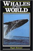 Whales of the World book written by Nigel Bonner