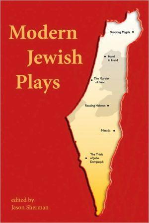 Modern Jewish Plays book written by Jason Sherman