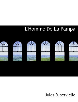 L'Homme de La Pampa written by Supervielle, Jules