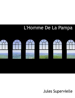 L'Homme de La Pampa book written by Supervielle, Jules