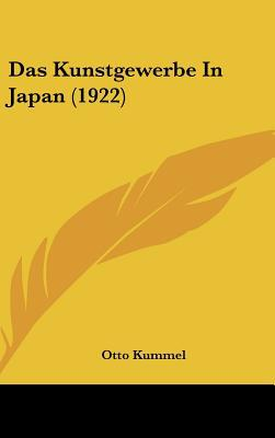 Das Kunstgewerbe in Japan (1922) written by Kummel, Otto