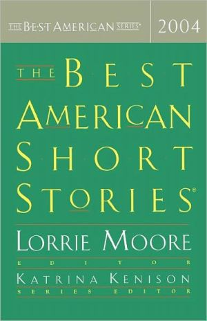The Best American Short Stories 2004 written by Lorrie Moore