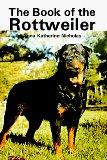The Book of the Rottweiler written by Anna Katherine Nicholas