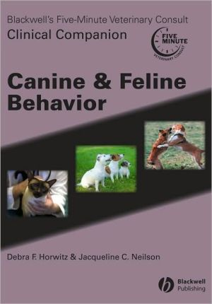 Canine and Feline Behavior book written by Debra F. Horwitz