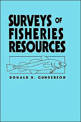 Surveys of Fisheries Resources book written by Donald R. Gunderson