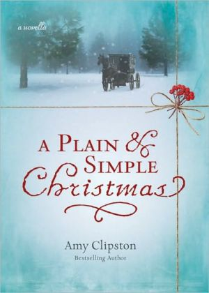 A Plain and Simple Christmas book written by Amy Clipston