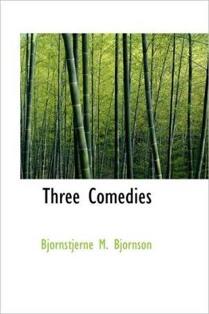 Three Comedies book written by Bjornstjerne Bjornson
