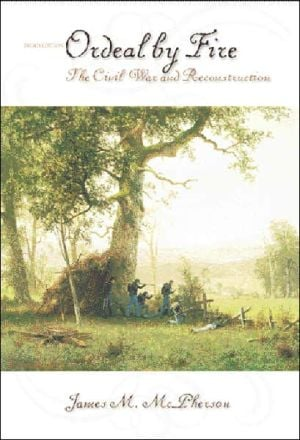 Ordeal by Fire: The Civil War and Reconstruction book written by James M. McPherson