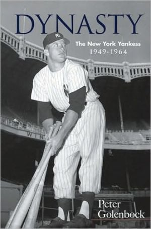 Dynasty: The New York Yankees, 1949-1964 written by Peter Golenbock