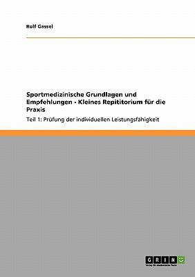 Sportmedizinische Grundlagen Und Empfehlungen - Kleines Repititorium F R Die Praxis written by Rolf Gassel