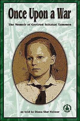 Once upon a War: The Memoir of Gertrud Schakat Tammen book written by Joanne Mattern