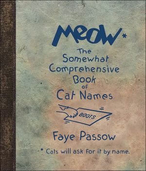 Meow: The Somewhat Comprehensive Book of Cat Names book written by Faye Passow