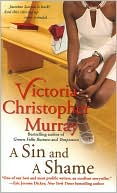 Sin and a Shame book written by Victoria Christopher Murray