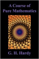 A Course of Pure Mathematics written by G. H. Hardy
