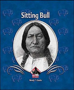 Sitting Bull book written by Randy T. Gosda