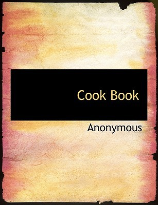 Cook Book book written by Anonymous