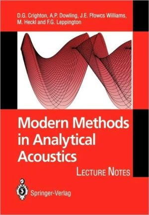 Modern Methods in Analytical Acoustics: Lecture Notes book written by D. G. Crighton