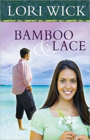 Bamboo and Lace book written by Lori Wick
