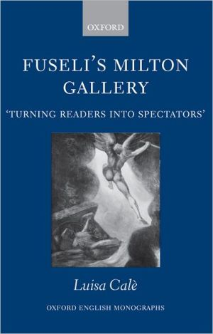 Fuseli's Milton Gallery: Turning Readers into Spectators book written by Luisa Cale