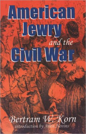 American Jewry and the Civil War book written by Bertram W. Korn